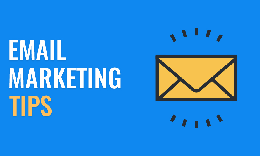 Powerful Email Marketing Tips You Need to Know